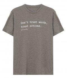 DON'T TRUST WORDS TRUST ACTIONS T-SHIRT